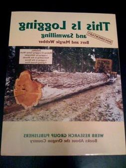 This Is Logging and Sawmilling